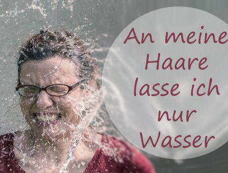 Ich wasche mein Haare nur mit Wasser