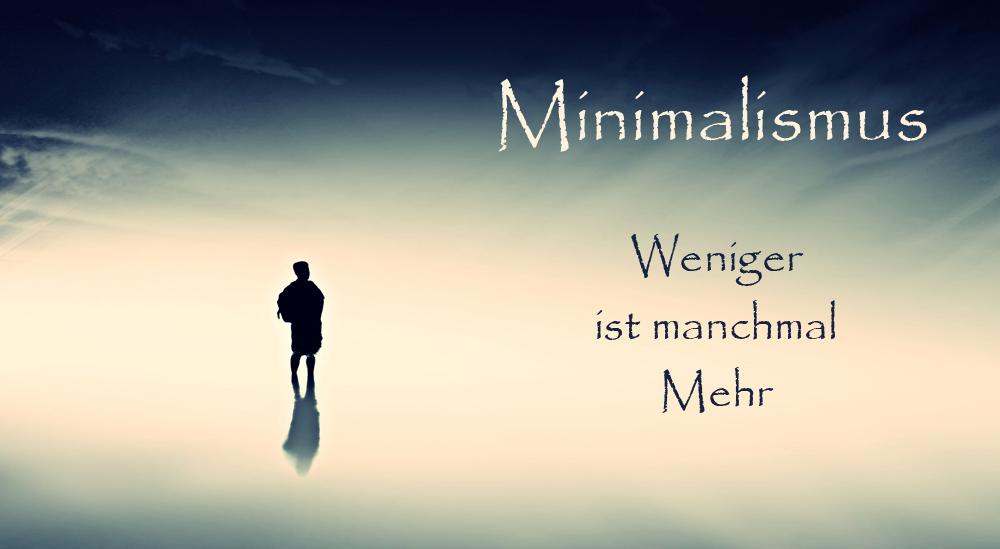 Minimalismus einfach autark leben bewusstsein leben for Einfach leben minimalismus