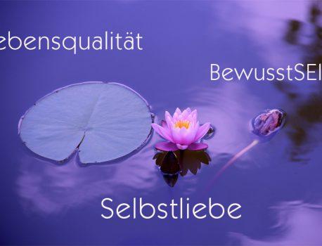 Wie du mehr BewusstSEIN & Lebensqualität erreichen kannst